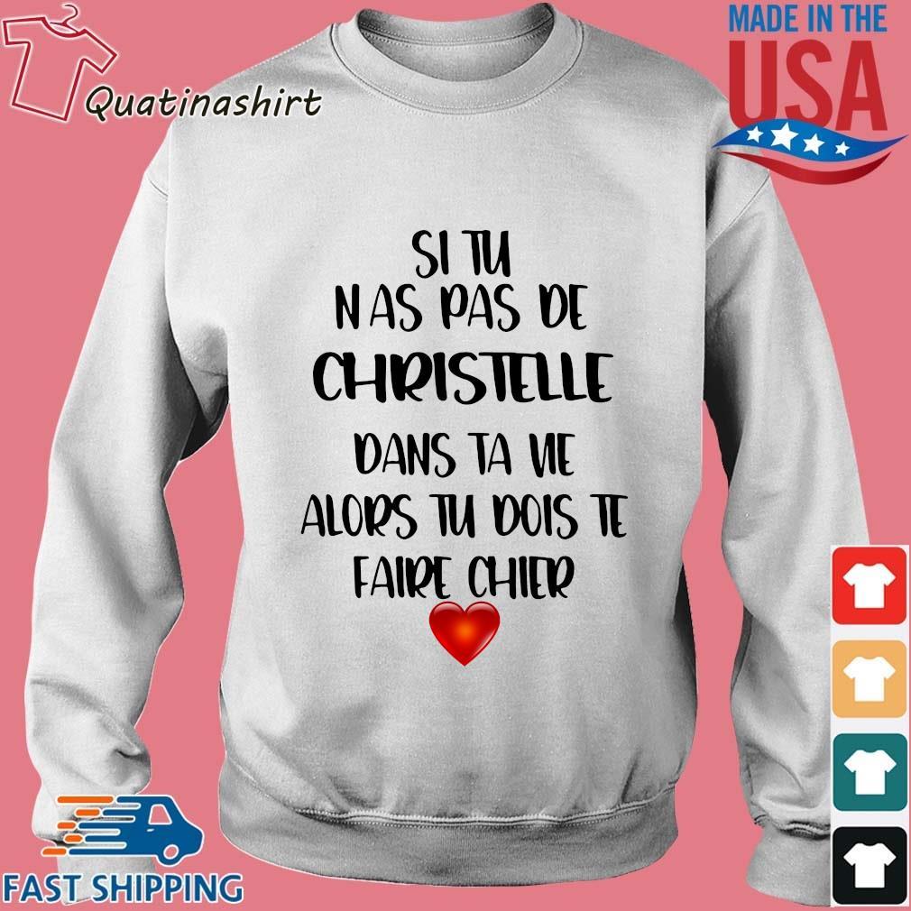 Situ nas pas de christelle dans ta vie alors tu dois te faire chier s Sweater trang