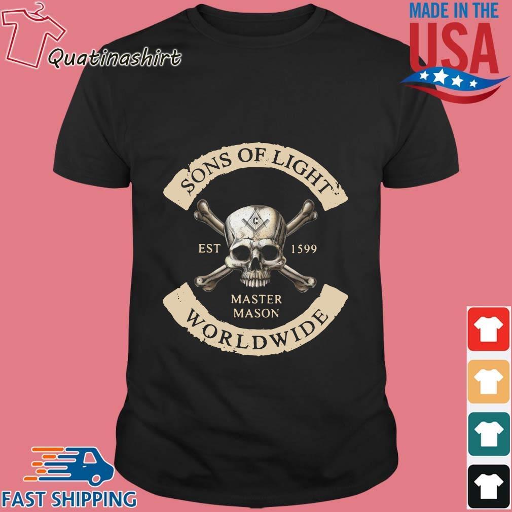 Skull Sons Of Light Est 1599 Master Mason Worldwide Shirt