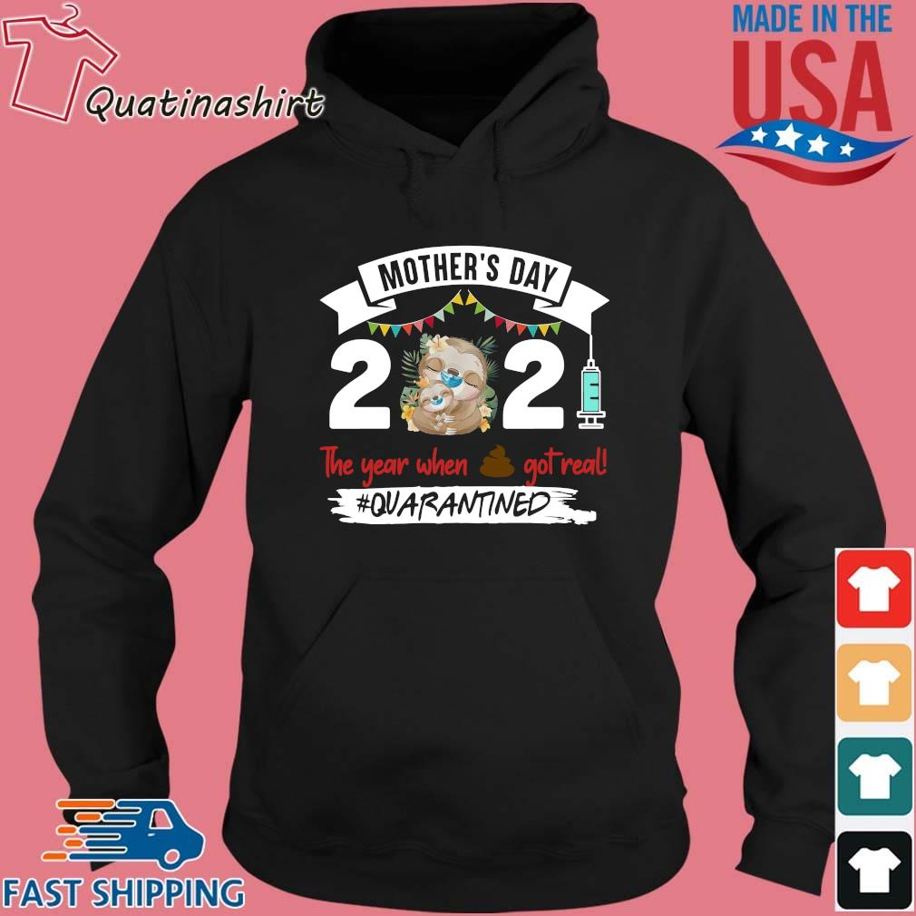 Sloth Face Mask Mother's Day 2021 The Year When Shit Got Real Quarantined Shirt Hoodie den