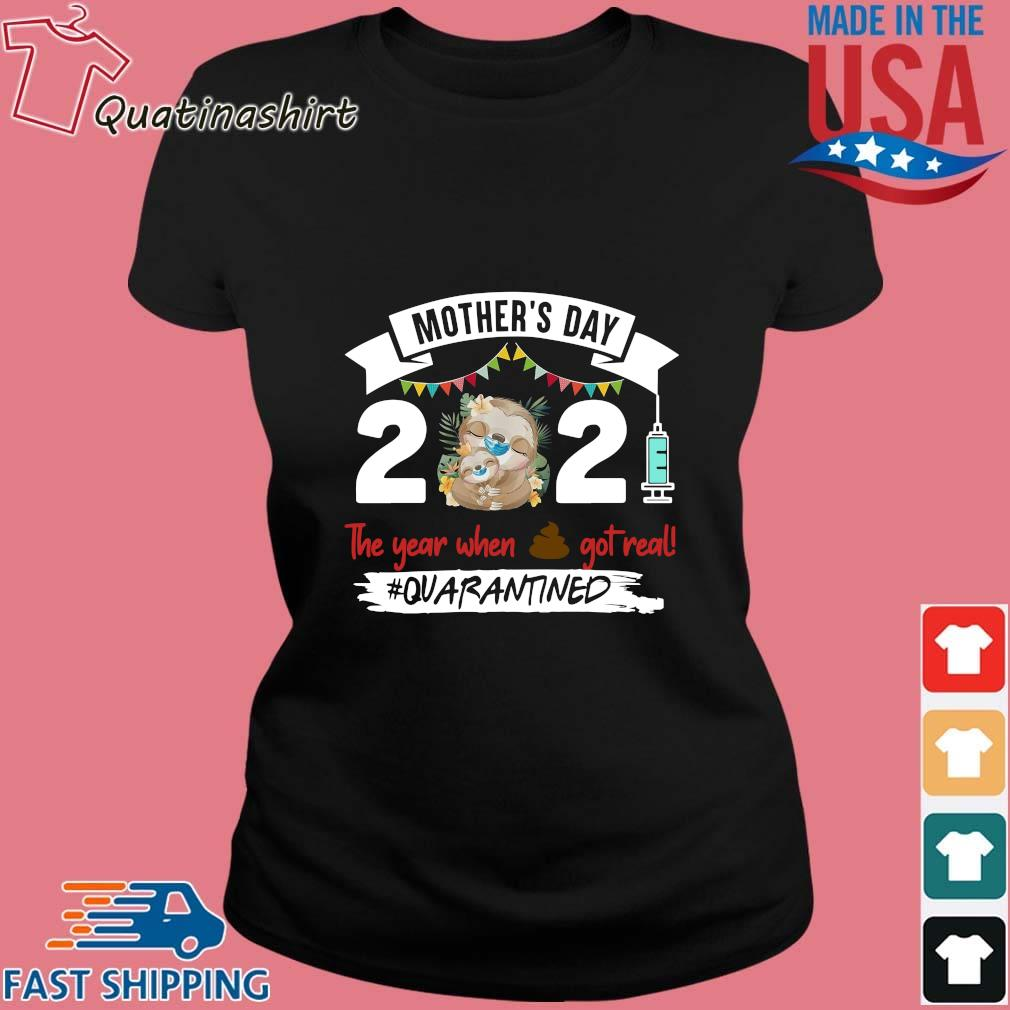Sloth Face Mask Mother's Day 2021 The Year When Shit Got Real Quarantined Shirt Ladies den