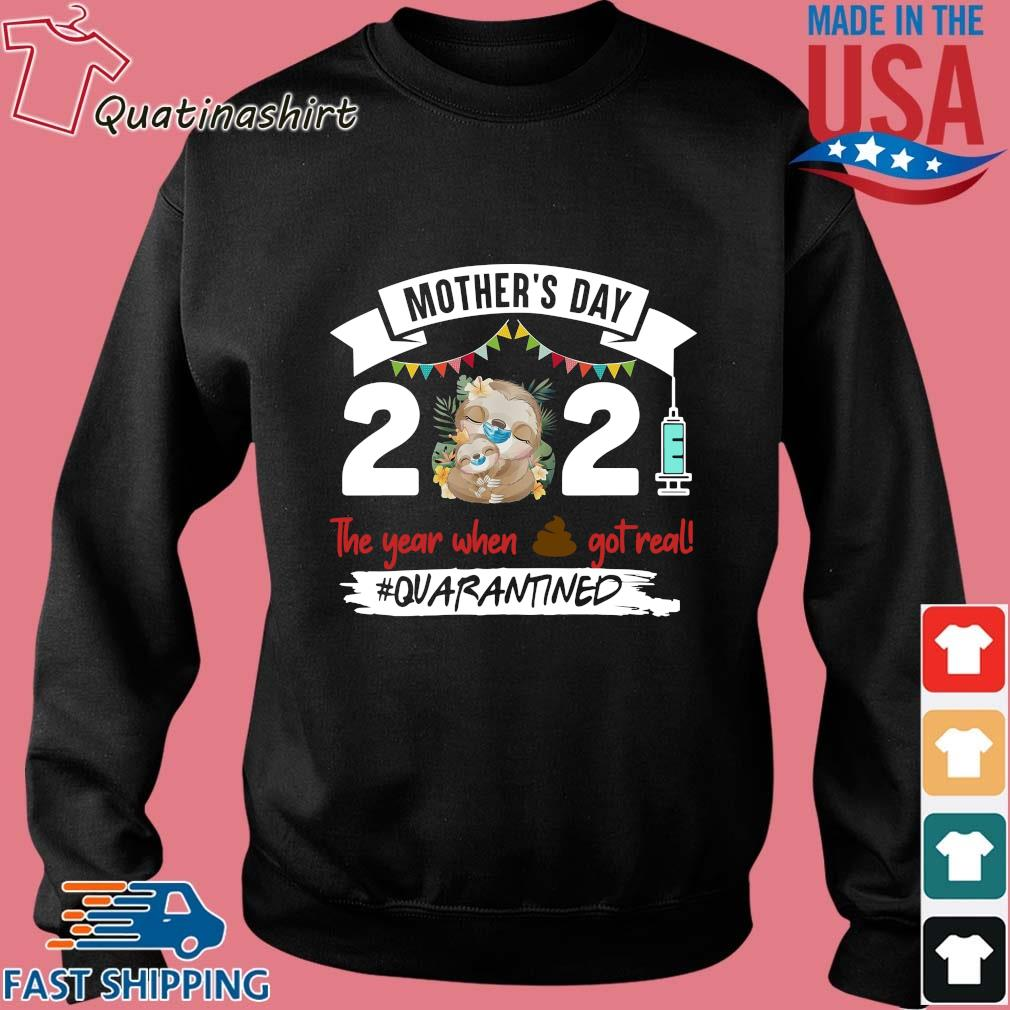 Sloth Face Mask Mother's Day 2021 The Year When Shit Got Real Quarantined Shirt Sweater den