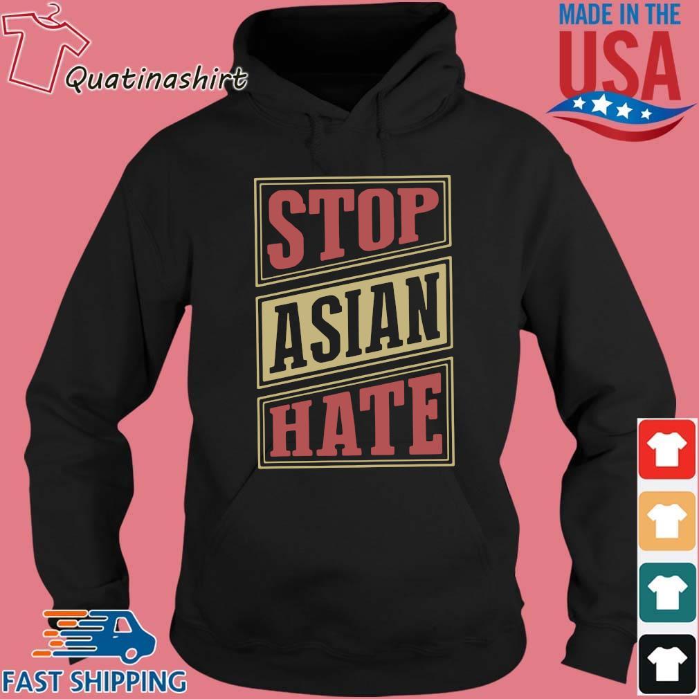 Stop Asian Hate Shirt Hoodie den