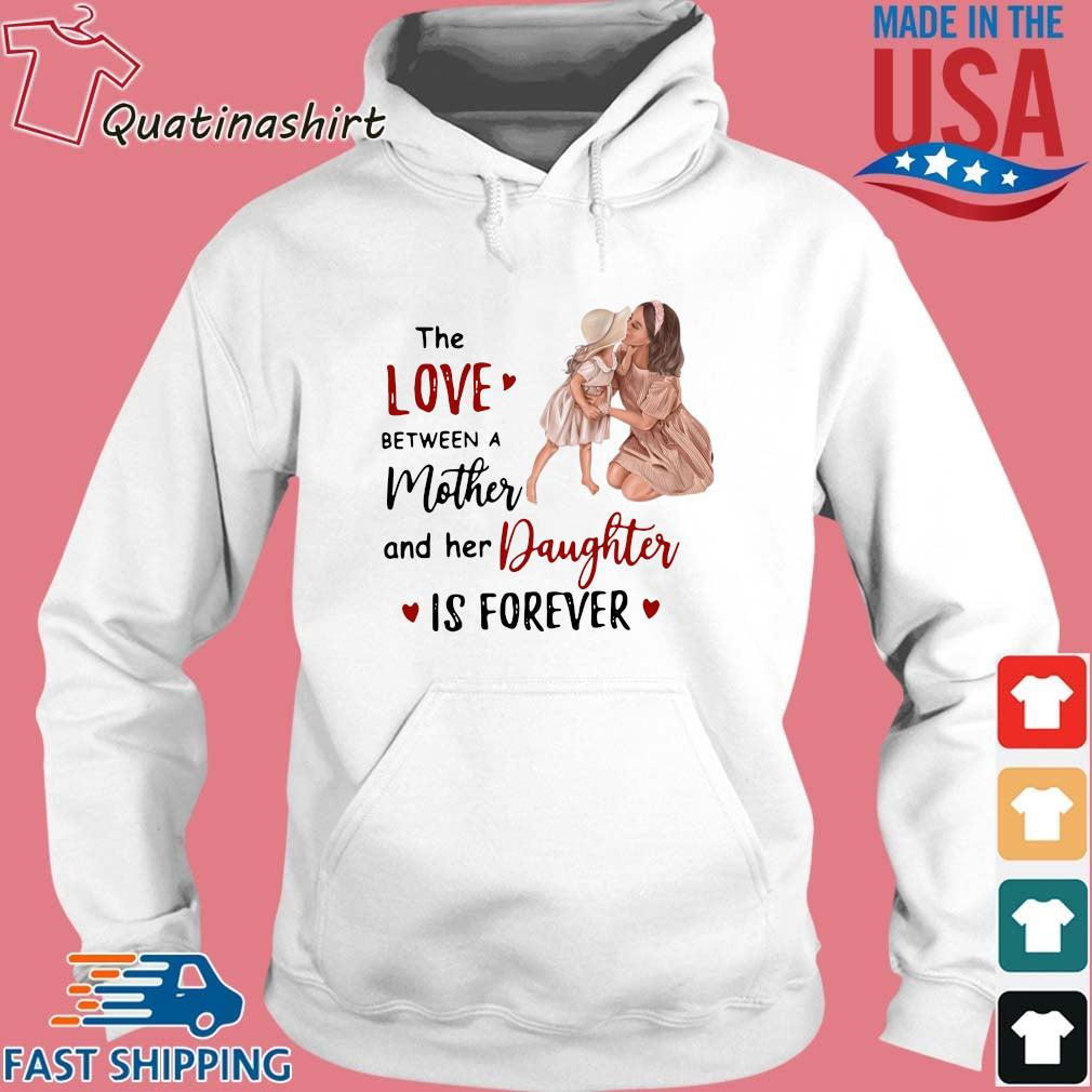 The Love Between A Mother And Her Daughter Is Forever Shirt Hoodie trang
