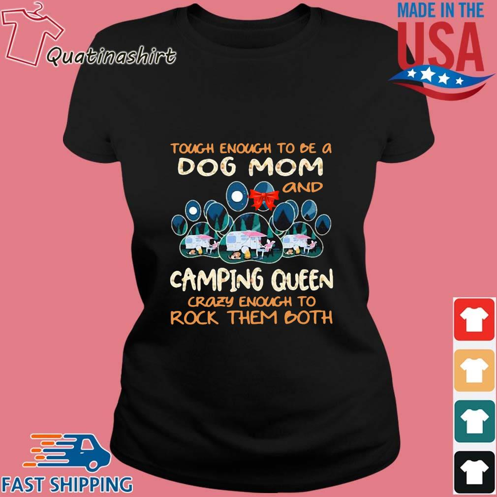 Touch enough to be a dog mom and camping queen crazy enough to rock them both s Ladies den