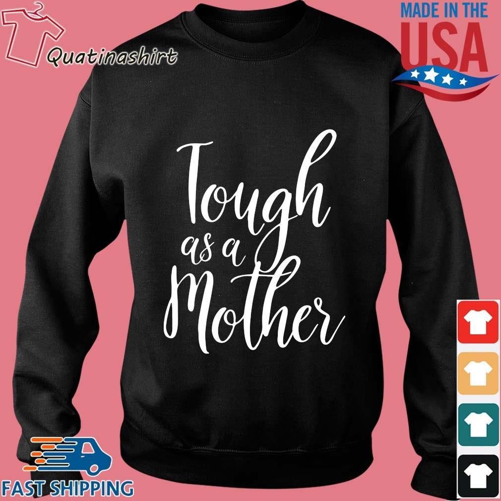 Tough As A Mother Shirt Sweater den