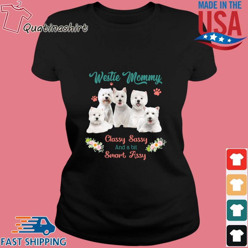 Westie Mommy Classy Sassy And A Bit Smart Assy Flower Shirt Ladies den