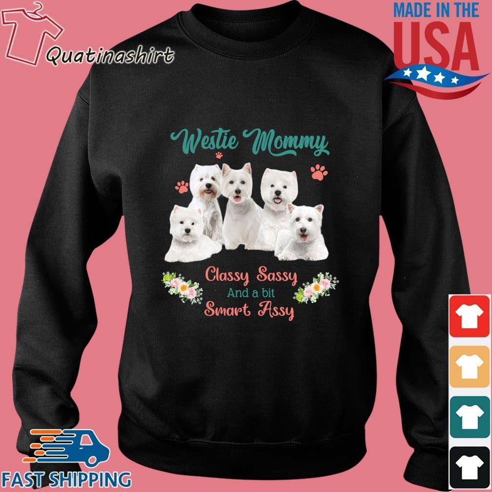 Westie Mommy Classy Sassy And A Bit Smart Assy Flower Shirt Sweater den