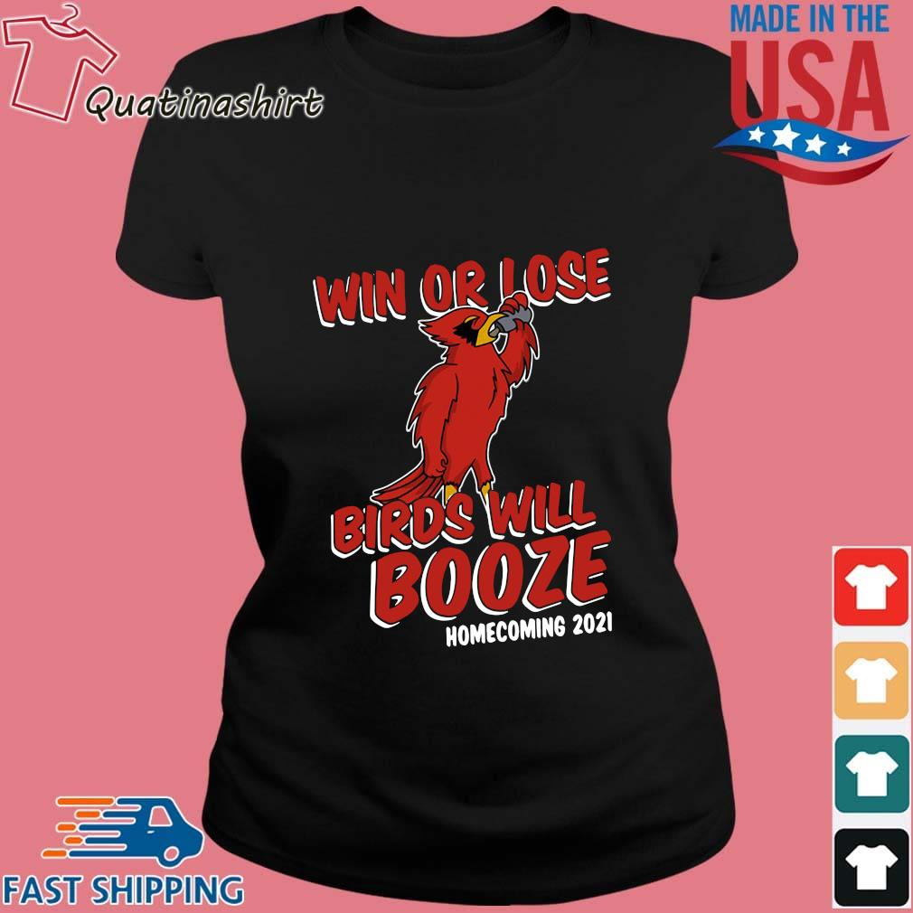 Win Or Lose Birds Will Booze Homecoming 2021 Shirt Ladies den