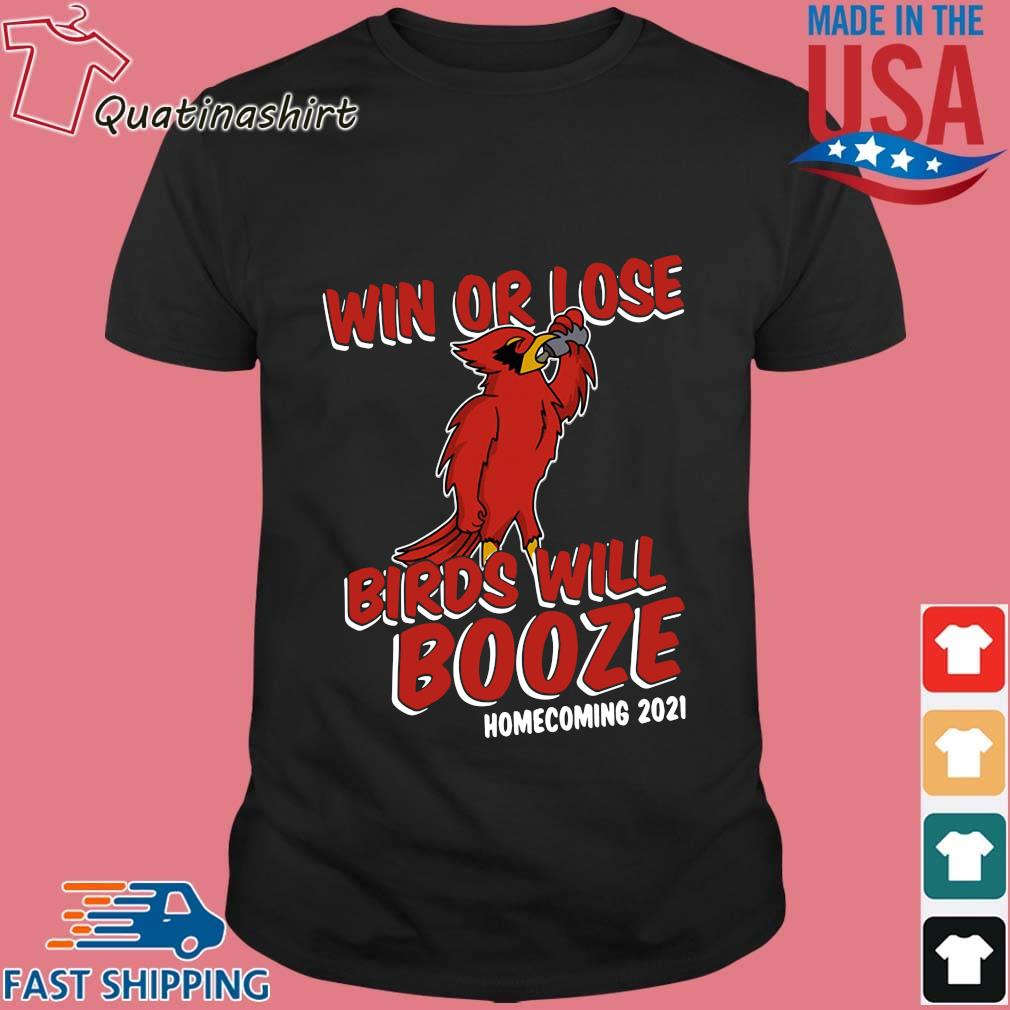 Win Or Lose Birds Will Booze Homecoming 2021 Shirt
