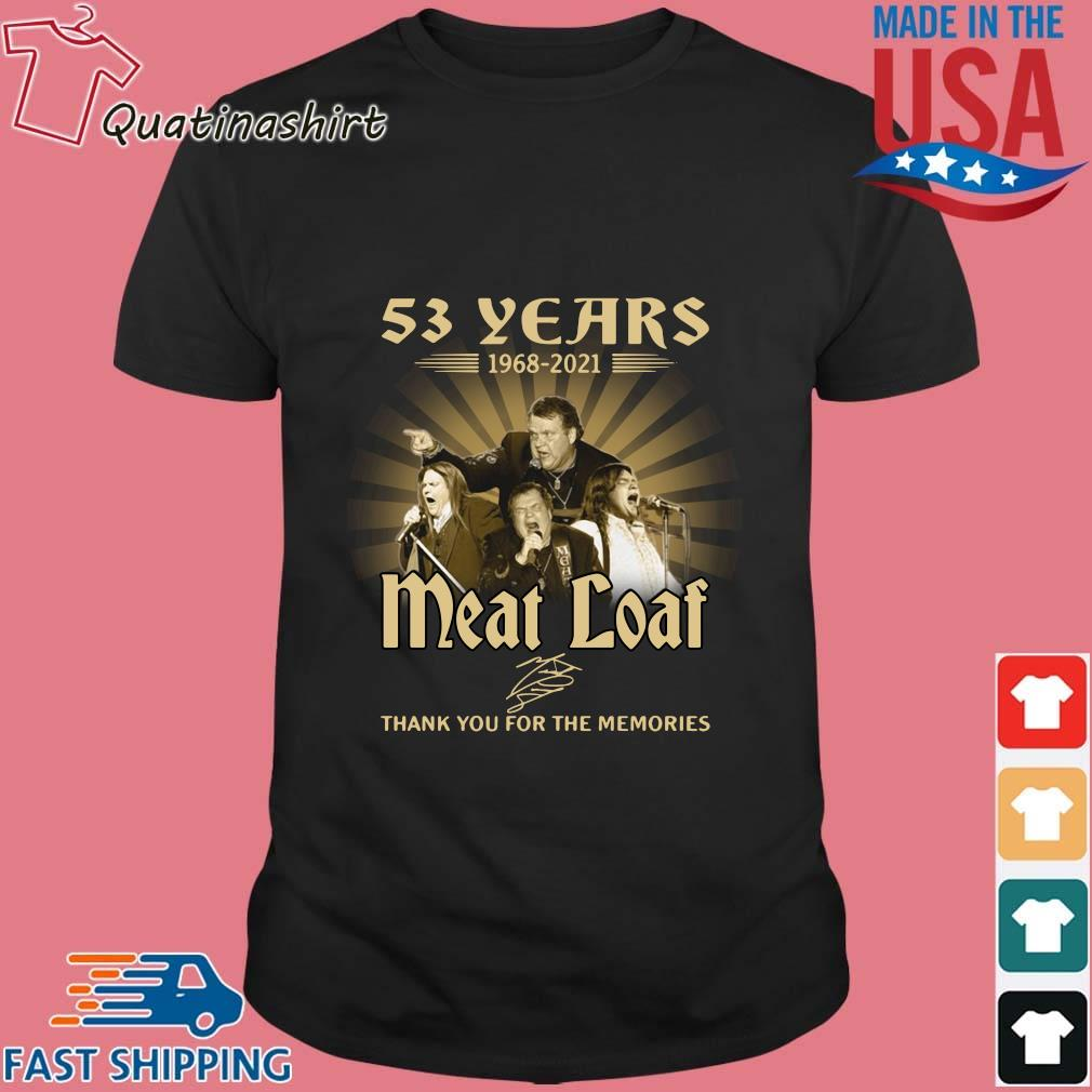 53 years 1968-2021 Meatloaf thank you for the memories signature shirt