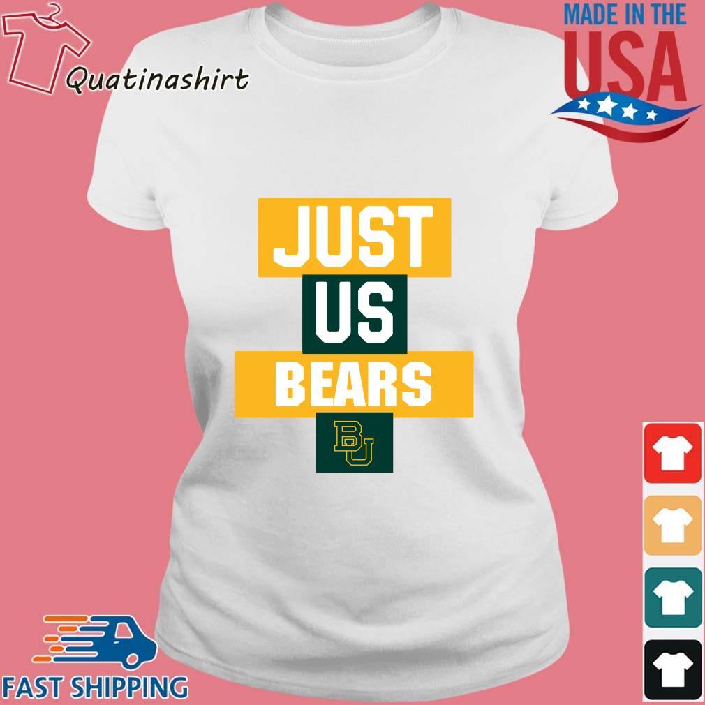 Baylor Bears Just Us Bears Shirt Ladies trang