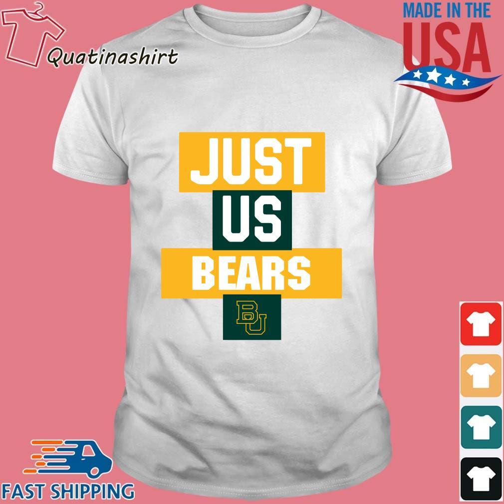Baylor Bears Just Us Bears Shirt