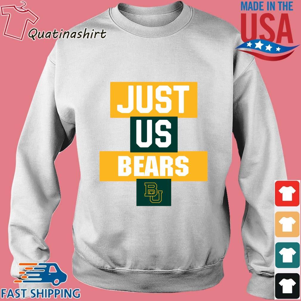 Baylor Bears Just Us Bears Shirt Sweater trang