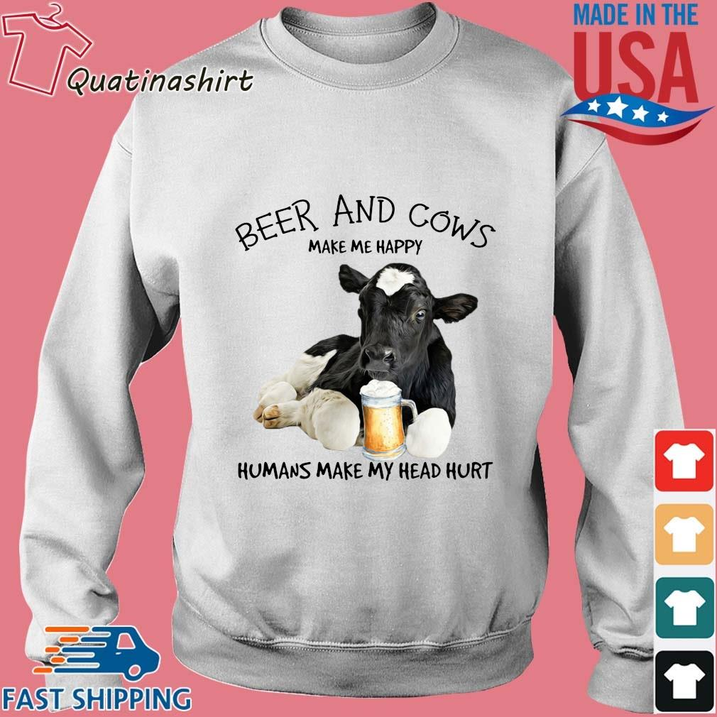 Beer and cows make Me happy humans make my head hurt s Sweater trang