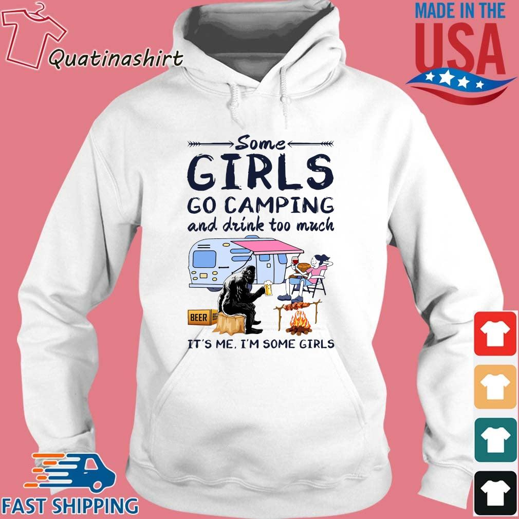 Bigfoot some girls go camping and drink too much it's Me I'm some girls s Hoodie trang