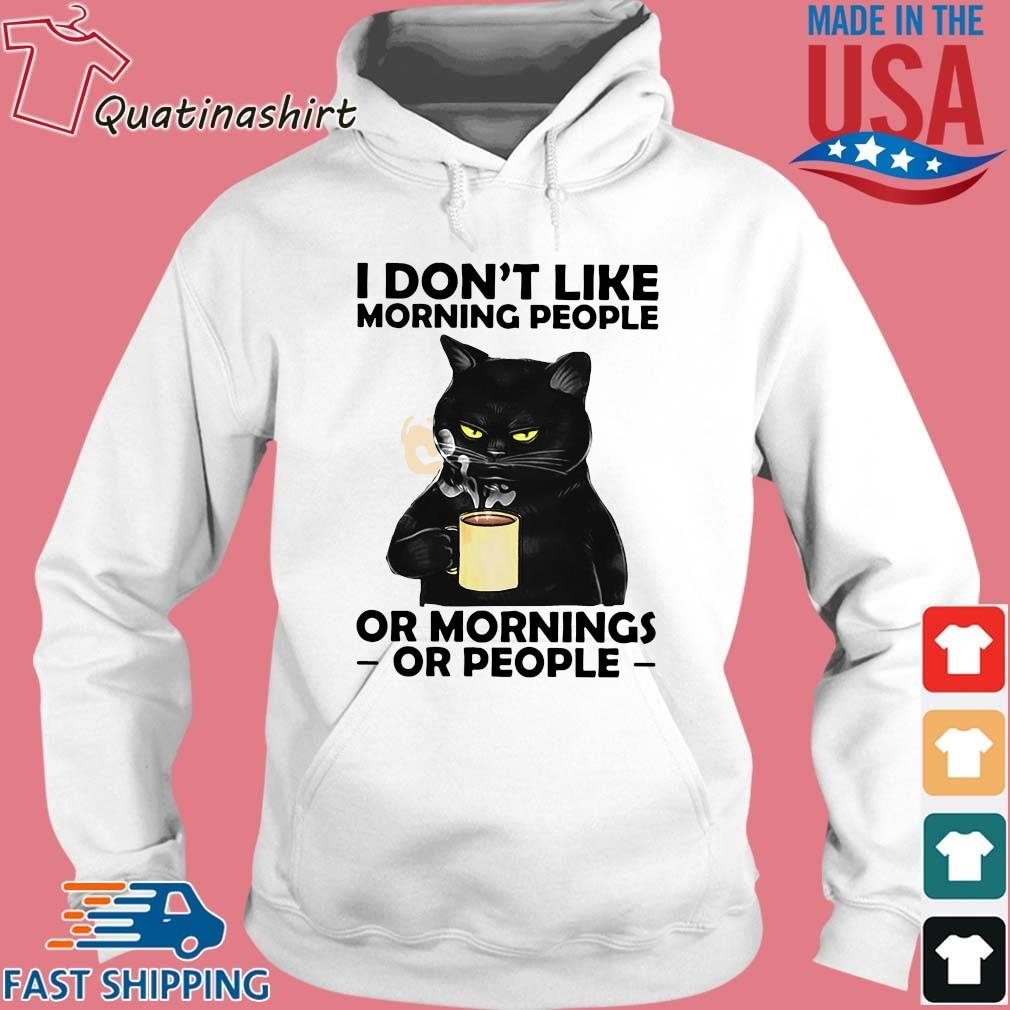 Black Cat Drink Coffee I Don't Like Morning People Or Mornings Or People Shirt Hoodie trang
