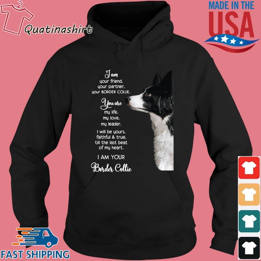 Border Collie I am your friend your partner your border collie s Hoodie den