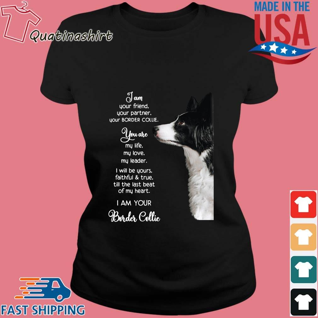 Border Collie I am your friend your partner your border collie s Ladies den