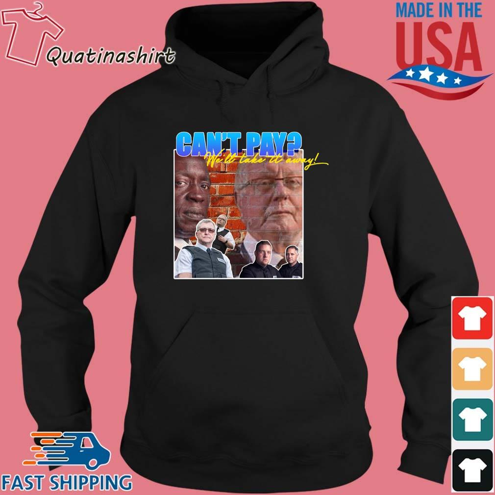 Can''t pay we'll take it auramy s Hoodie den