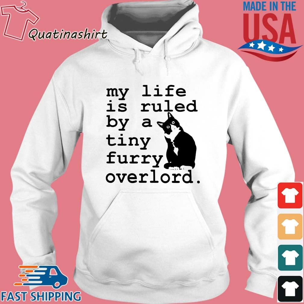 Cat my life is ruled by a tiny furry overlord s Hoodie trang
