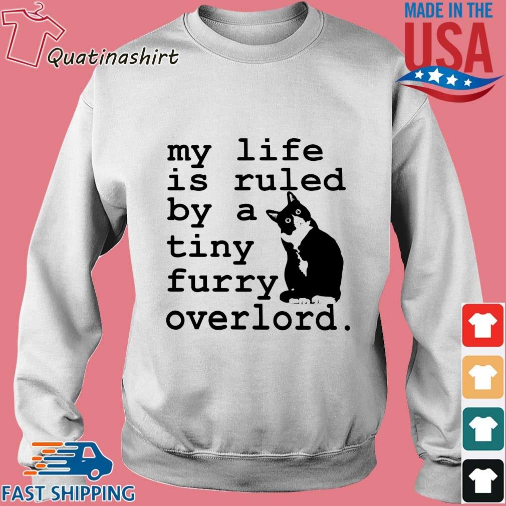 Cat my life is ruled by a tiny furry overlord s Sweater trang
