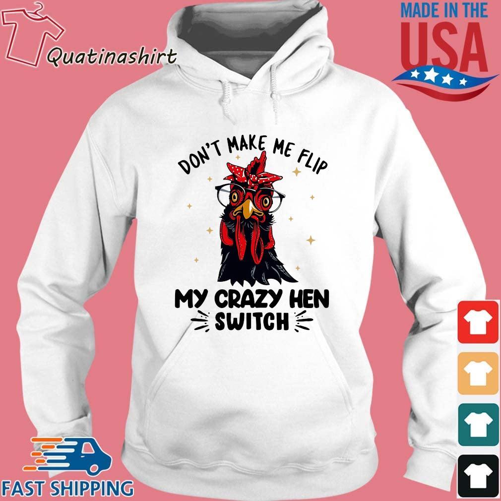 Chicken don't make Me flip my crazy hen switch s Hoodie trang