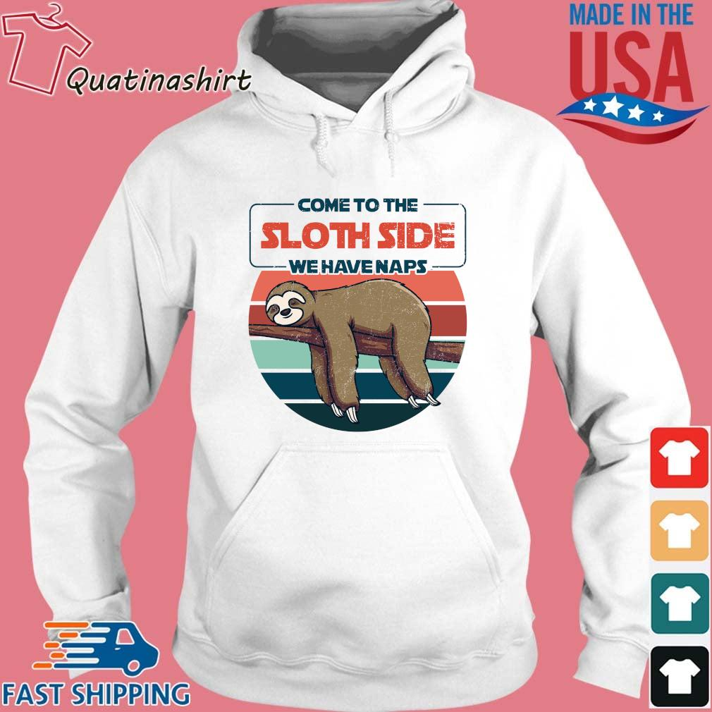 Come to the sloth side we have naps vintage s Hoodie trang