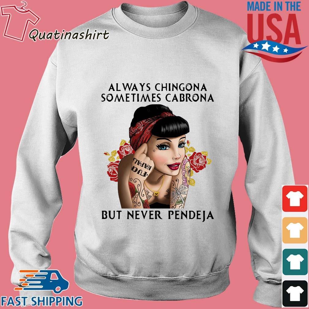 Girl Always Chingona Sometimes Cabrona But Never Pendeja Shirt Sweater trang