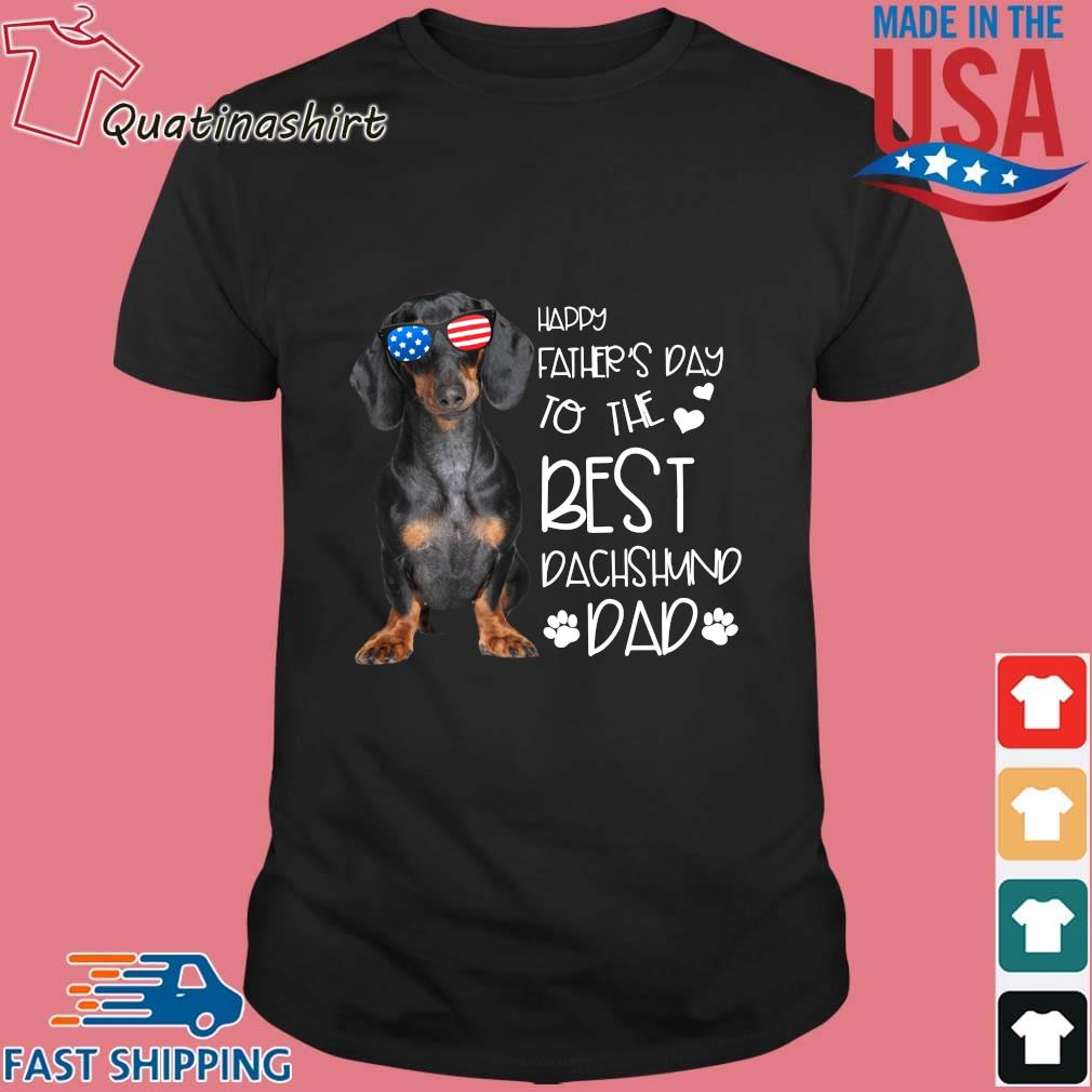 Happy father's day to the best dachshund dad shirt