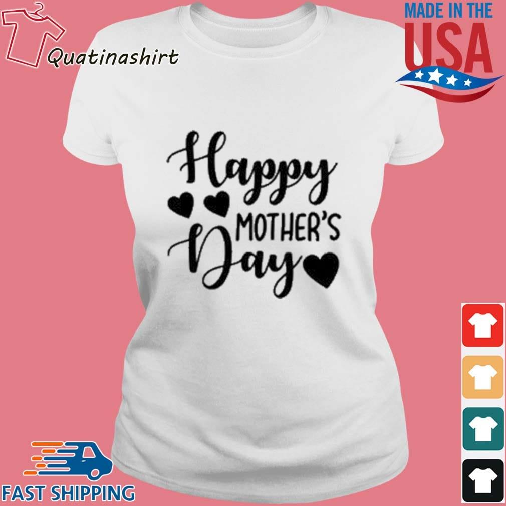 Happy Mother's Day Shirt Ladies trang