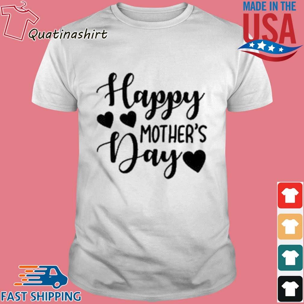 Happy Mother's Day Shirt