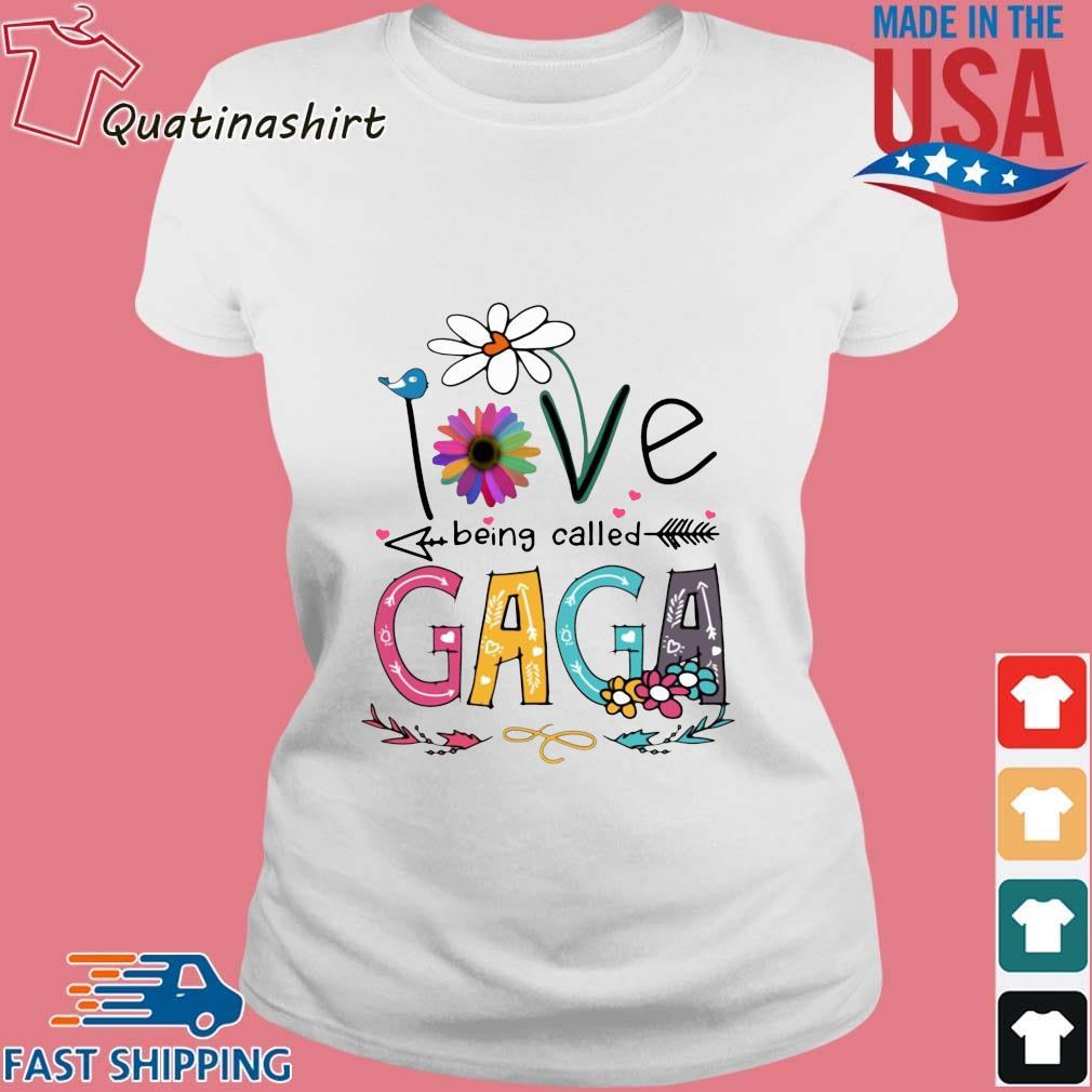 I Love Being Called Gaga Daisy Flower Shirt Ladies trang