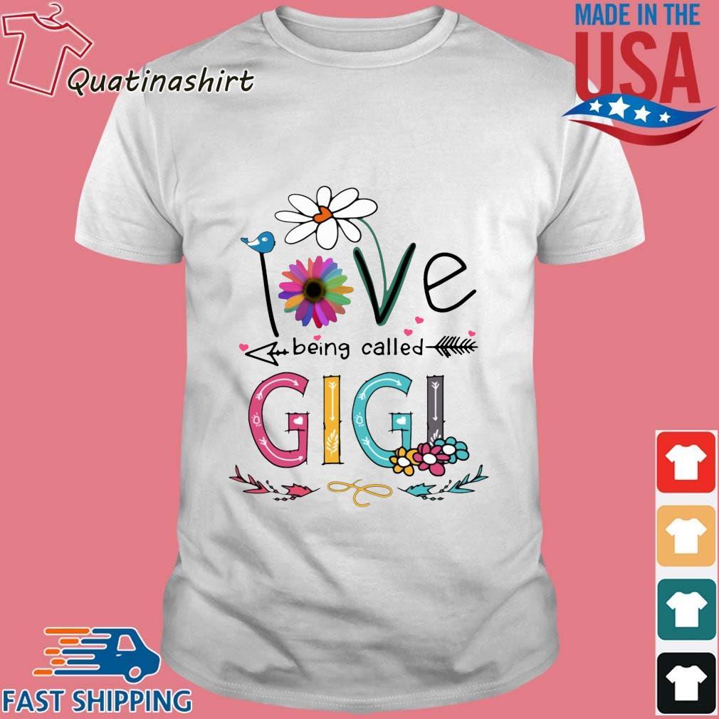 I Love Being Called Gigi Daisy Flower Shirt