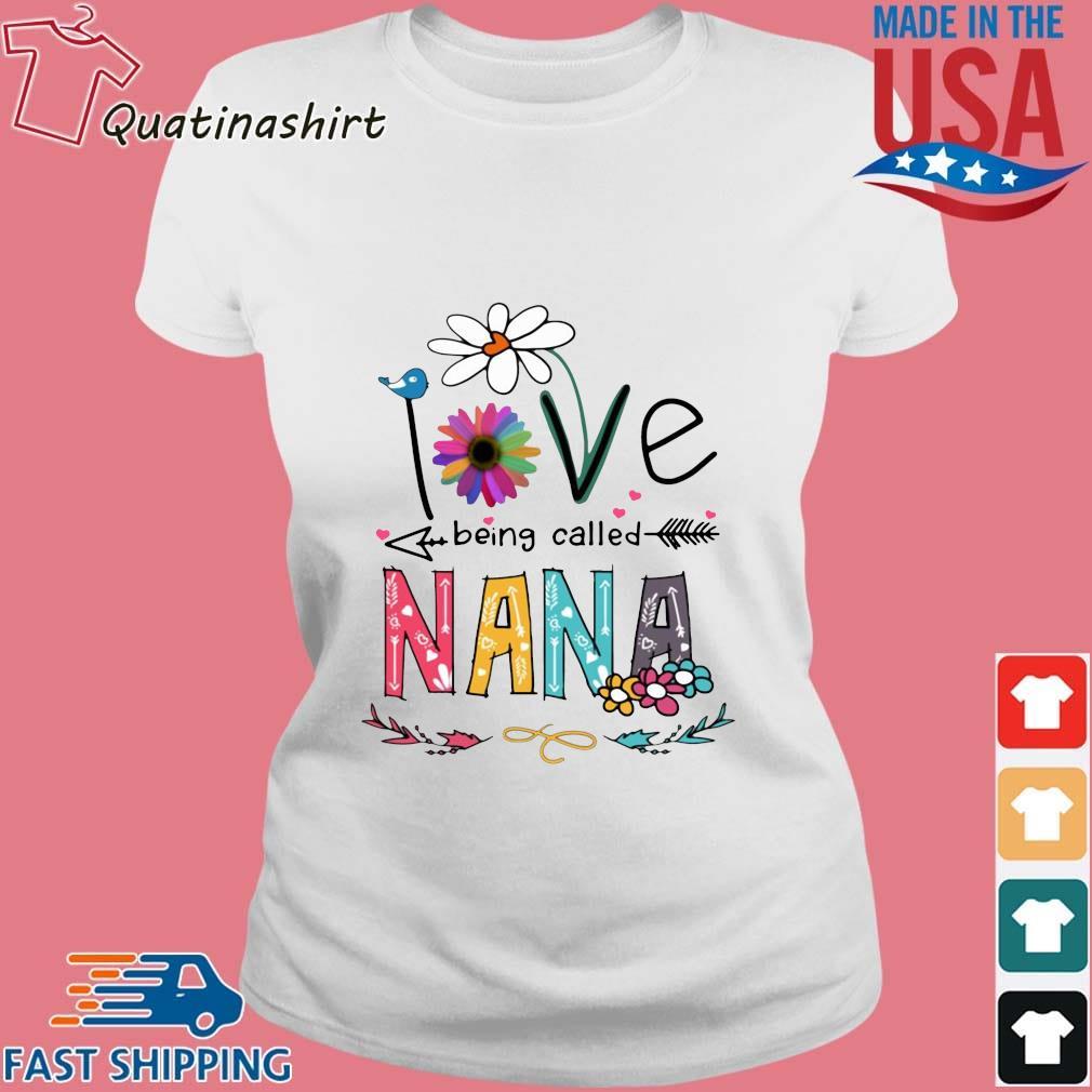 I Love Being Called Nana Daisy Flower Shirt Ladies trang