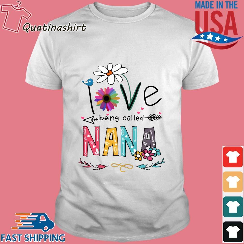 I Love Being Called Nana Daisy Flower Shirt