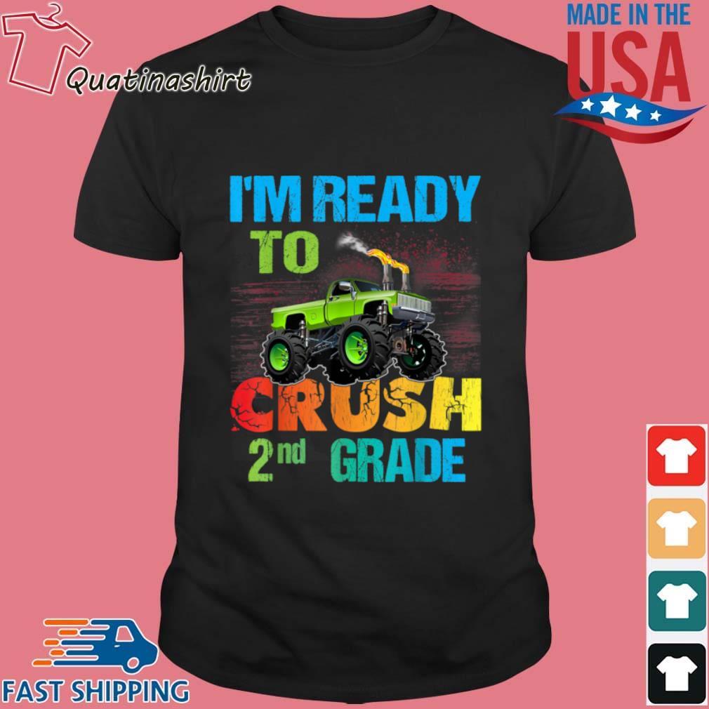 I'm Ready To Crush 2nd Grade Shirt