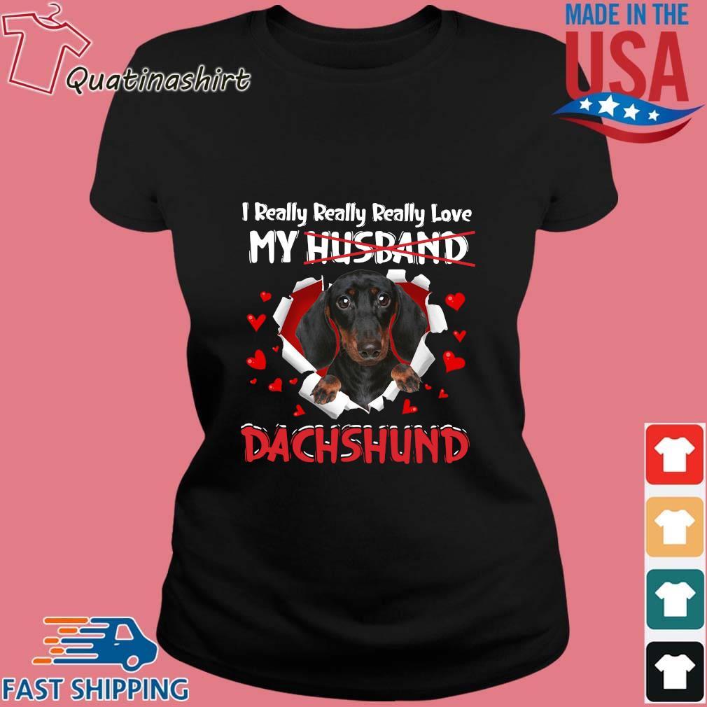I Really Really Really Love My Husband Dachshund s Ladies den