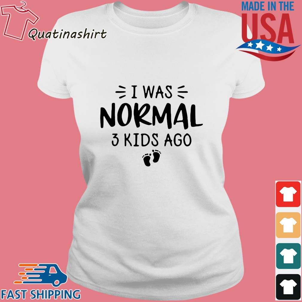 I was normal 3 kids ago s Ladies trang