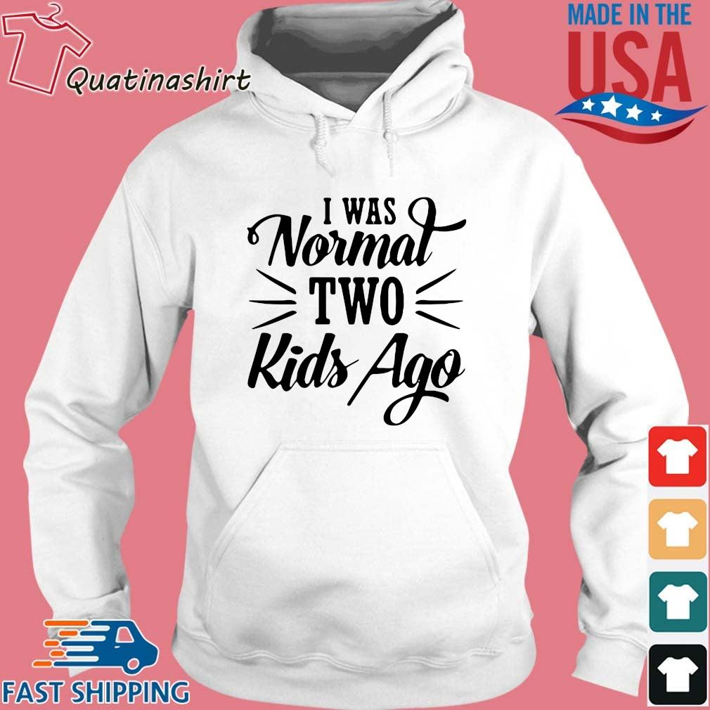 I was normal two kids ago s Hoodie trang