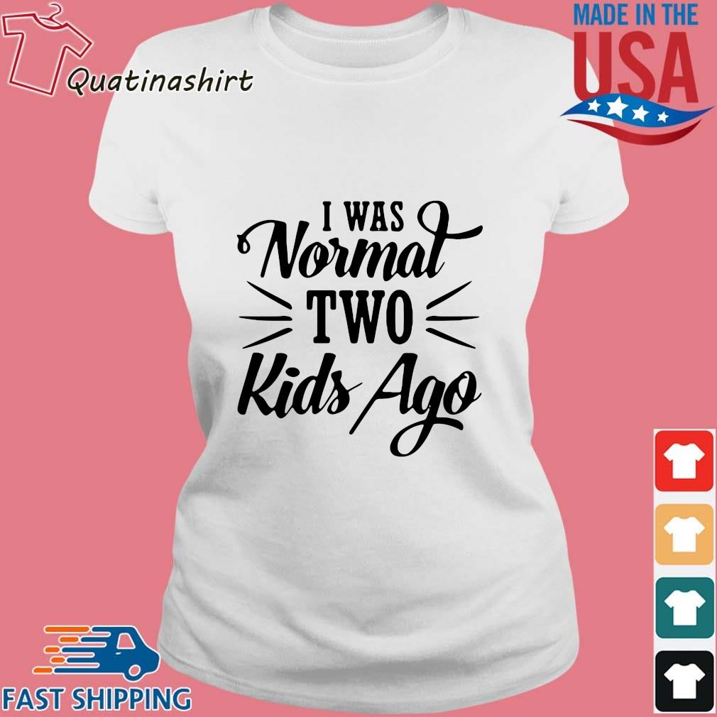 I was normal two kids ago s Ladies trang
