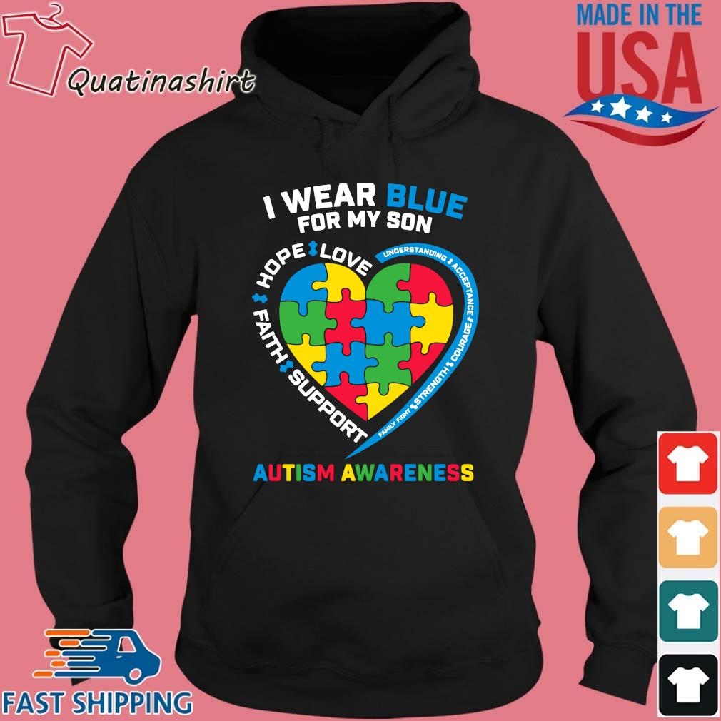 I Wear Blue For My Son Love Hope Faith Support Autism Awareness Shirt Hoodie den