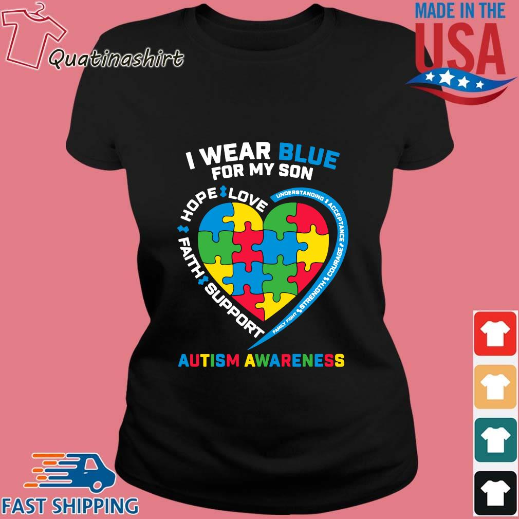 I Wear Blue For My Son Love Hope Faith Support Autism Awareness Shirt Ladies den