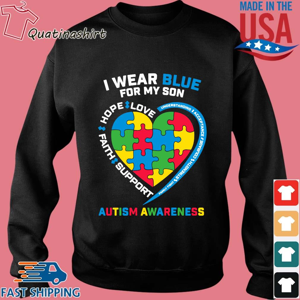 I Wear Blue For My Son Love Hope Faith Support Autism Awareness Shirt Sweater den