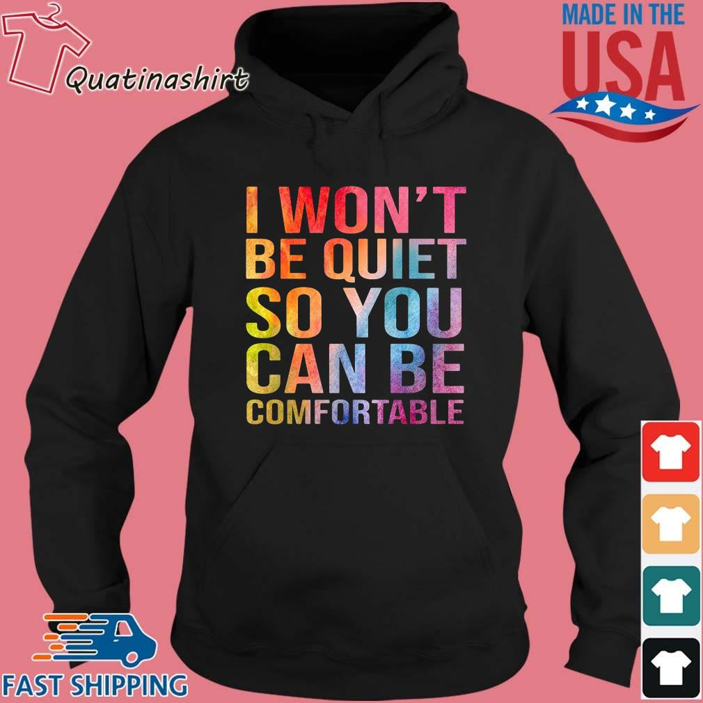 I won't be quiet so you can be comfortable color s Hoodie den