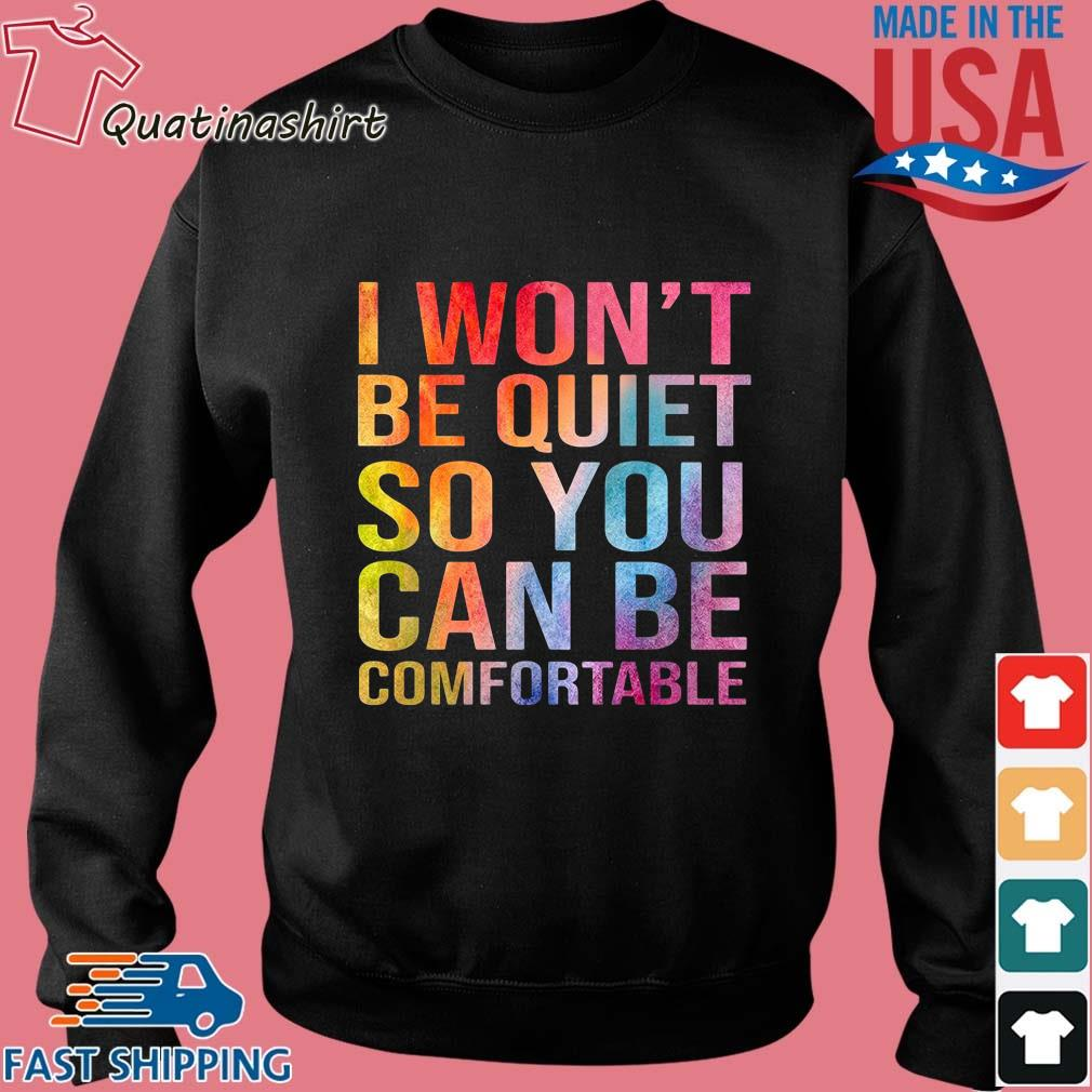 I won't be quiet so you can be comfortable color s Sweater den