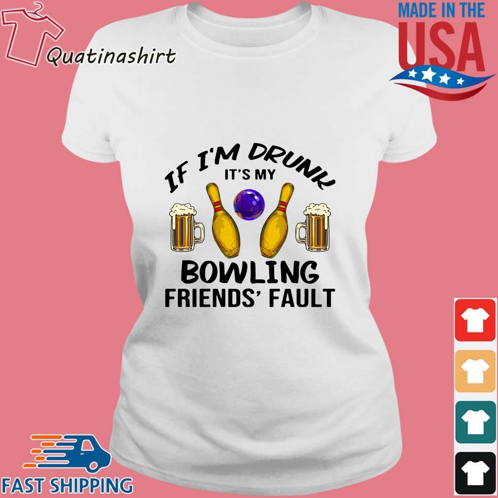 If I'm drunk it's my bowling friends' fault s Ladies trang