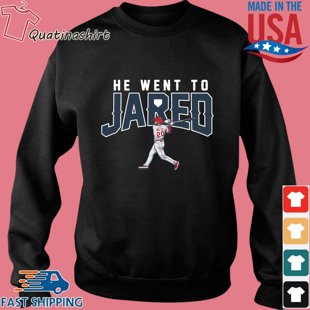 Jared Walsh He Went to Jared Apparel Shirt Sweater den