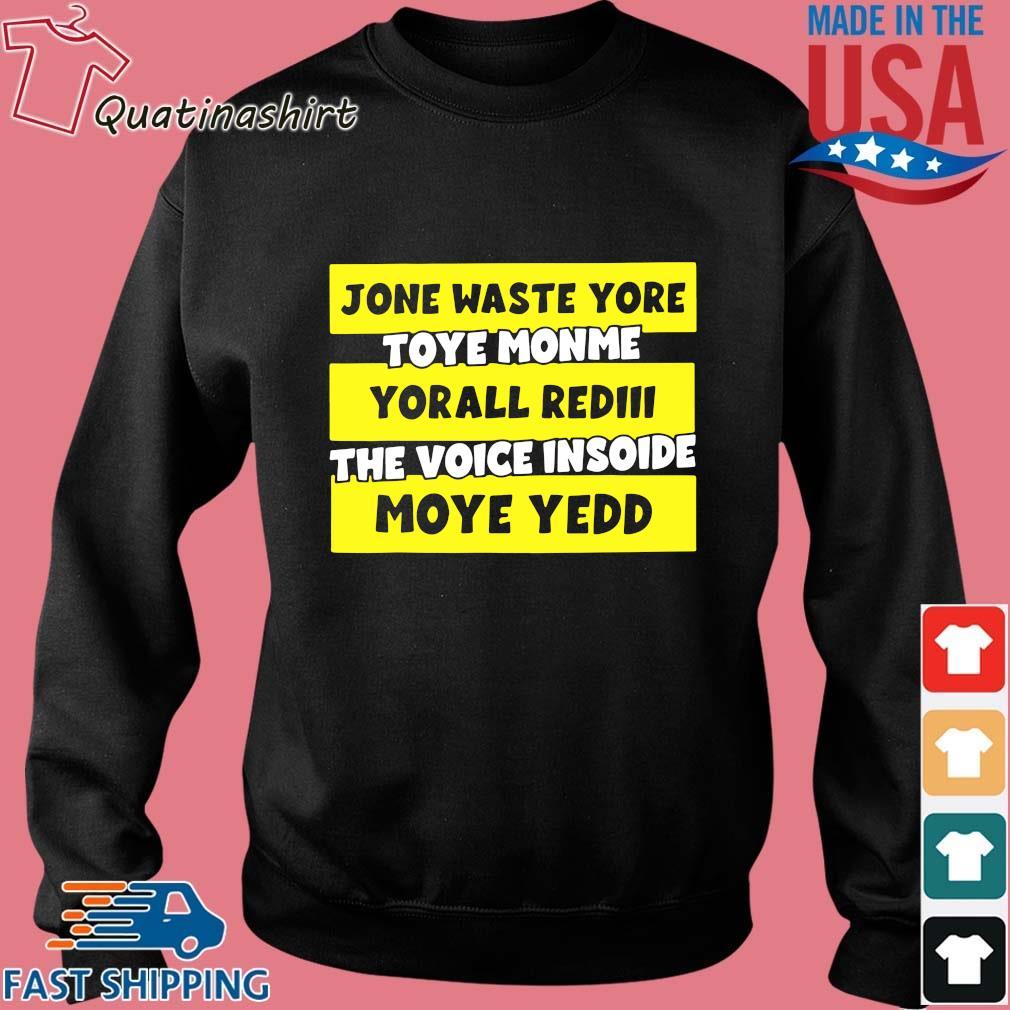 Jone waste yore toye monme yorall rediii the voice insoide moye yedd s Sweater den