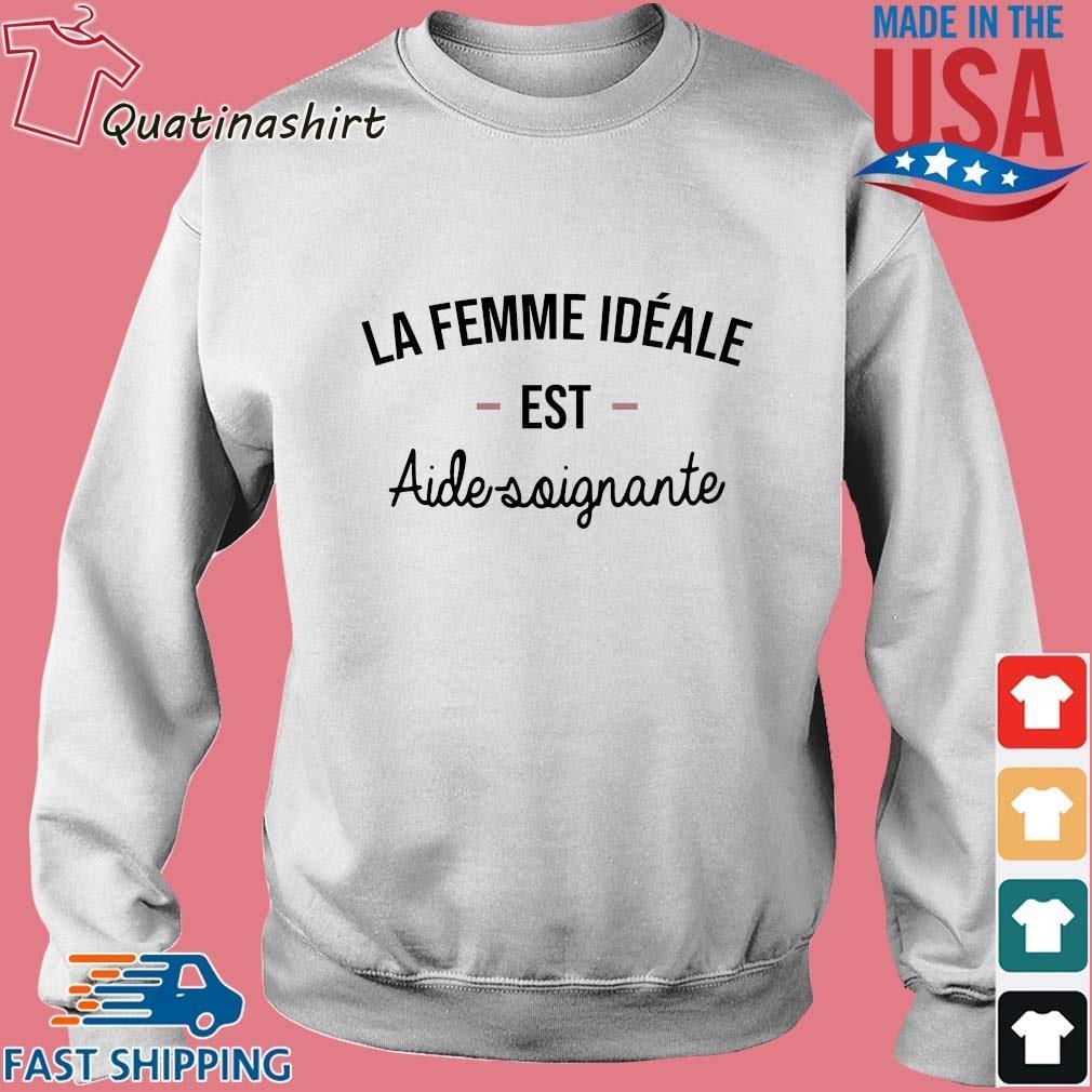 La Femme Ideale Est Aide Soignante Shirt Sweater trang