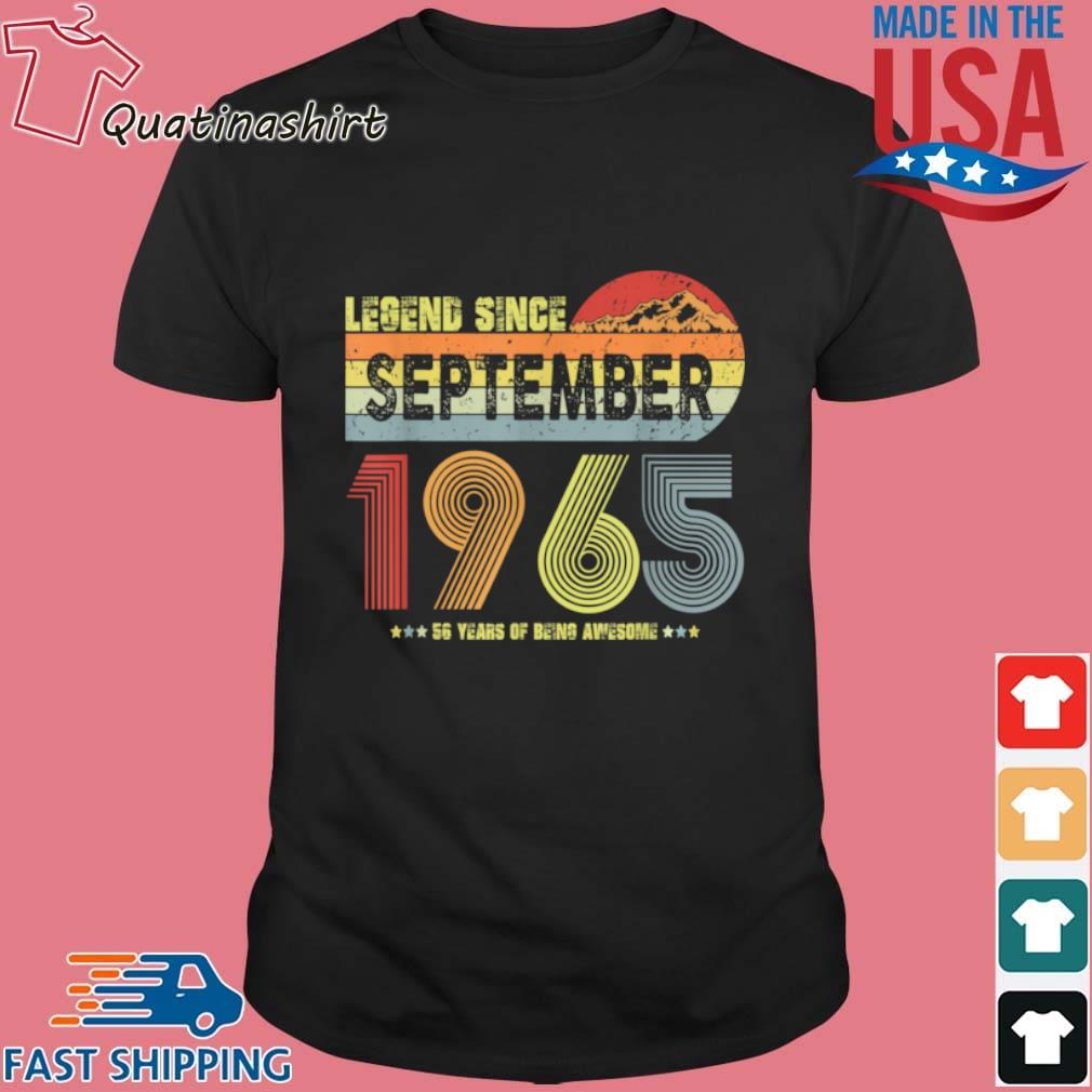 Legend Since September 1965 56 Years Of being Awesome Vintage Shirt